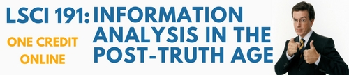 information analysis in the post-truth age class lsci 191 offered this spring one credit