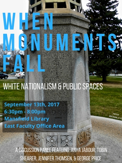 when monuments fall: white supremacy and public spaces september 13 6:30pm to 8pm in the east faculty office area of the mansfield library a discussion panel