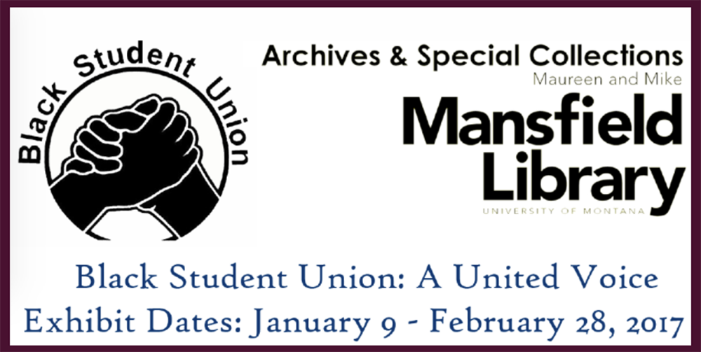 black student union a united voice exhibit dates january 9 through february 28 2017 with black student union logo and mansfield library logo