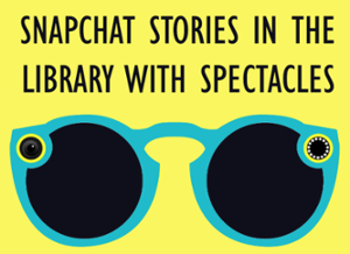 Snapchat stories in the library with Spectacles