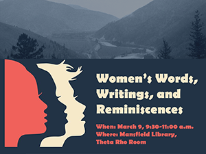 womens words writings and reminiscences event March 9th 9:30am to 11am in Theta Ro Room Mansfield Library